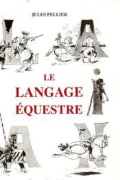 Le langage équestre - Couverture - Format classique