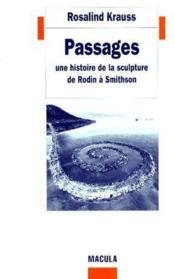 Passages ; une histoire de la sculpture de Rodin à Smithson - Couverture - Format classique