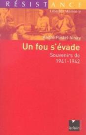 Un fou s'evade souvenirs de 1941-1942 - Couverture - Format classique