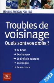 Troubles de voisinage ; quels sont vos droits ? (édition 2012) - Couverture - Format classique