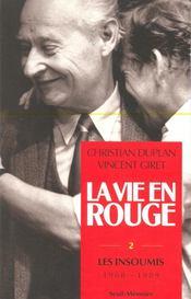 Vie En Rouge. Les Insoumis (1968-1989) (La) - Couverture - Format classique