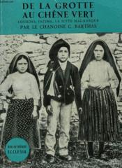 De La Grotte Au Chene Vert. Lourdes, Fatima, La Suite Magnifique. Bibliotheque Ecclesia N° 56 - Couverture - Format classique