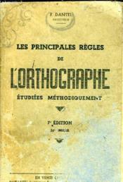 Les Principales Regles De L'Orthographe. Etudiees Methodiquement. 7eme Edition. 32e Mille - Couverture - Format classique
