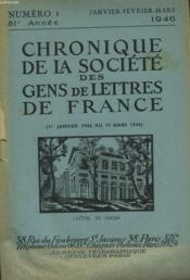 CHRONIQUE DE LA SOCIETE DES GENS DE LETTRES DE FRANCE N°1, 81e ANNEE ( 1er JANVIER 1946 AU 15 MARS 1946) - Couverture - Format classique