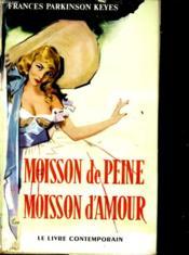 Moisson De Peine Moisson D'Amour - Couverture - Format classique