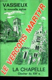 Le Vercors Martyr - Vassieux La Nouvelle Eglise - La Chapelle Clocher Du Xiiie Siecle. - Couverture - Format classique