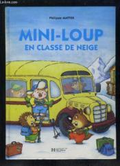 Mini-Loup en classe de neige - Couverture - Format classique