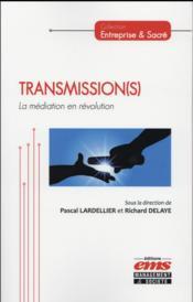 Transmission(s) ; la médiation en révolution - Couverture - Format classique