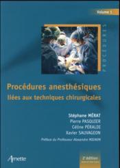 Procédures anesthésiques liées aux techniques chirurgicales t.1 (2e édition) - Couverture - Format classique