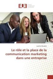 Le role et la place de la communication marketing dans une entreprise - Couverture - Format classique