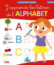 Je colle, j'écris, je colorie ; j'apprends les lettres de l'alphabet - Couverture - Format classique