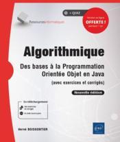 Algorithmique ; des bases à la programmation orientée objet en Java (avec exercices et corrigés) (2e édition) - Couverture - Format classique