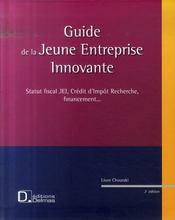 Guide de la jeune entreprise innovante ; statut fiscal JEI, crédit d'impôt recherche, financement... (2e édition) - Intérieur - Format classique