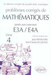 Problèmes corrigés de mathématiques e3a/e4a t.4 - Intérieur - Format classique