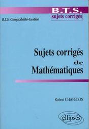 Sujets corriges de mathematiques bts comptabilite-gestion - Intérieur - Format classique