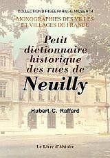 Neuilly-Sur-Seine. Petit Dictionnaire Des Rues De - Couverture - Format classique