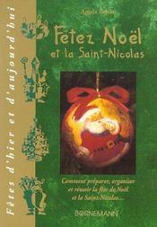 Fetez noel et la saint-nicolas comment preparer, organiser et reussir la saint-nicolas et la fete de - Intérieur - Format classique