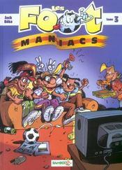 Les Foot Maniacs T.3 - Intérieur - Format classique