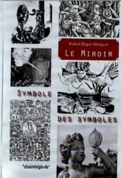 Le miroir symbole des symboles - Couverture - Format classique