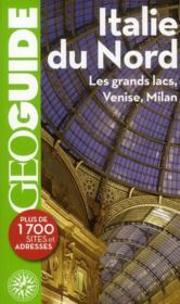 telecharger Geoguide – Italie Du Nord – Les Grands Lacs, Venise, Milan livre PDF/ePUB en ligne gratuit