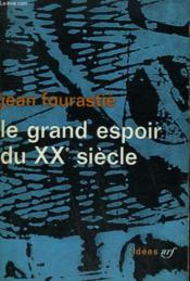 LE GRAND ESPOIR DU XXe SIECLE. COLLECTION : IDEES N° 20 - Couverture - Format classique