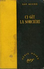 Ci-Git La Sorciere. ( The Sea Wirch ). Collection : Serie Noire Sans Jaquette N° 403 - Couverture - Format classique