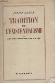 Tradition De Lexistentialisme. - Couverture - Format classique
