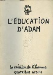 L'Education D'Adam. La Creation De L'Homme. Quatrieme Album. - Couverture - Format classique
