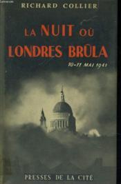 La Nuit Ou Londres Brula, 10-11 Mai 1941 - Couverture - Format classique