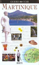 Guides Voir ; Martinique - Intérieur - Format classique