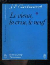 Le Vieux, La Crise, Le Neuf / La Rose Au Poing - Couverture - Format classique