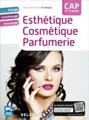 CAP 1re et 2e année ; esthétique, cosmétique, parfumerie ; manuel de l'élève (édition 2017) - Couverture - Format classique