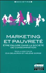 Marketing et pauvreté ; être pauvre dans la société de consommation - Couverture - Format classique