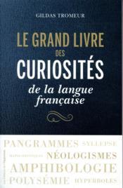 Le grand livre des curiosités de la langue française - Couverture - Format classique