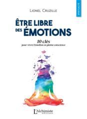 Etre libre des emotions - 10 cles pour vivre l'emotion en pleine conscience - Couverture - Format classique