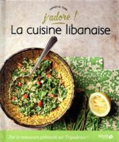 J'ADORE ; la cuisine libanaise - Couverture - Format classique