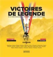 Victoires de légende : 25 victoires françaises qui ont marqué l'histoire du Tour de France - Couverture - Format classique