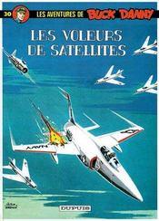 Les aventures de Buck Danny T.30 ; les voleurs de satellites - Intérieur - Format classique