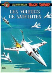 Les aventures de Buck Danny T.30 ; les voleurs de satellites - Couverture - Format classique