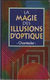 La Magie Des Illusions D'Optique - Couverture - Format classique