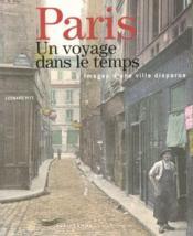 Paris, un voyage dans le temps ; images d'une ville disparue - Couverture - Format classique