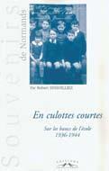 En culottes courtes ; sur les bancs de l'ecole 1936-1944 - Couverture - Format classique