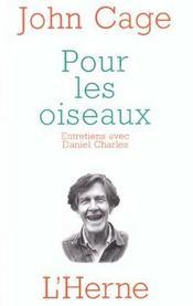 Pour les oiseaux ; entretiens avec Daniel Charles - Intérieur - Format classique