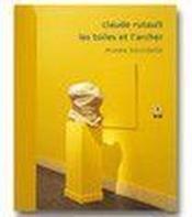 Claude Rutault ; les toiles et l'archer - Couverture - Format classique