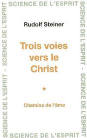 Trois voies vers le Christ ; chemins de l'âme - Couverture - Format classique