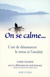 On se calme... l'art de désamorcer le stress et l'anxiété - Couverture - Format classique