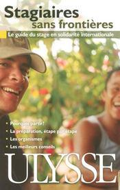 Stagiaires sans frontières ; le guide du stage en solidarité internationale (2e édition) - Intérieur - Format classique