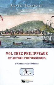 Vol chez philippeaux et autres friponneries - Couverture - Format classique