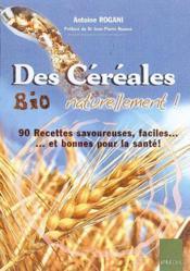Des céréales bio naturellement ! - Couverture - Format classique