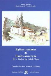 Églises romanes de Haute-Auvergne t.3 ; région de Saint-Flour - Intérieur - Format classique